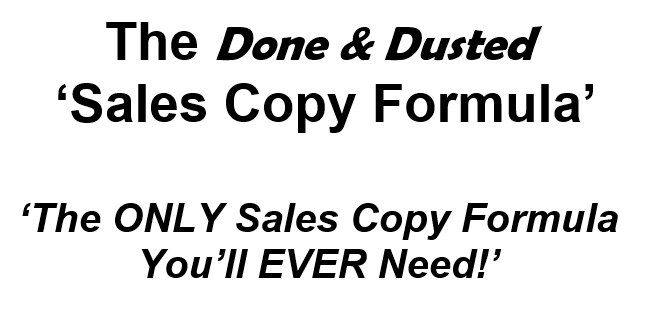 Done and Dusted Sales Copy Formula